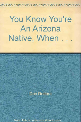You Know You're An Arizona Native, When . . . (096244992X) by Don Dedera