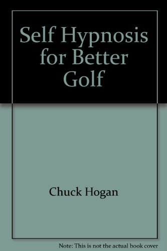 9780962450433: Self Hypnosis for Better Golf
