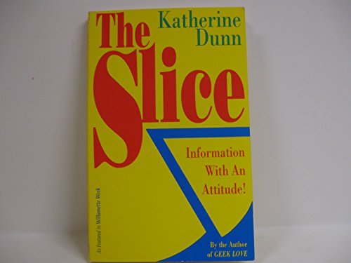 The Slice: Information with an Attitude!