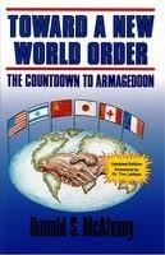 9780962451799: Toward a New World Order: The Countdown to Armageddon