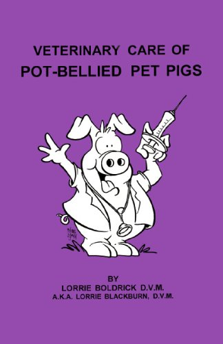 9780962453120: Veterinary Care of Pot Bellied Pet Pigs
