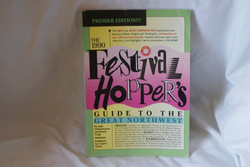 The 1990 Festival Hopper's Guide to the Great Northwest: Hicks-Herman, Julie, Craig, Darrin
