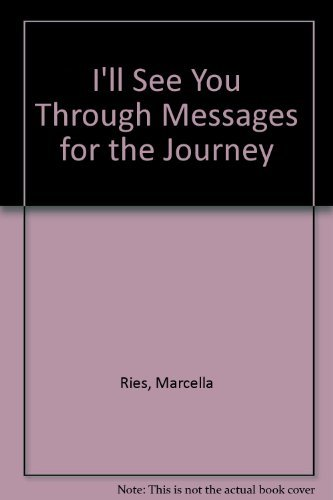 9780962454301: I'll See You Through, Messages for the Journey