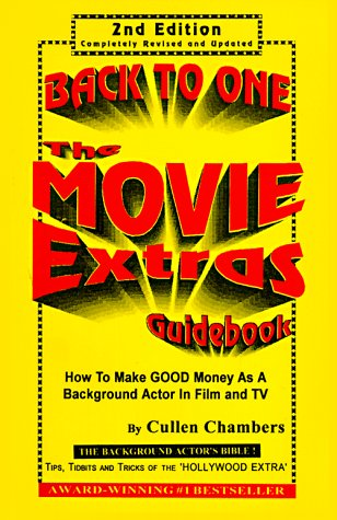The Movie Extras Guidebook : How to: Cullen G. Chambers