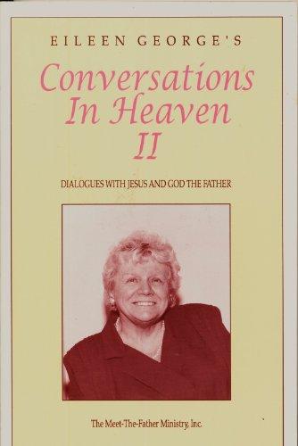 9780962458835: Eileen George's Conversations In Heaven II