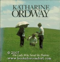 Katharine Ordway: The Lady Who Saved the Prairies: Blair, William D. Jr.