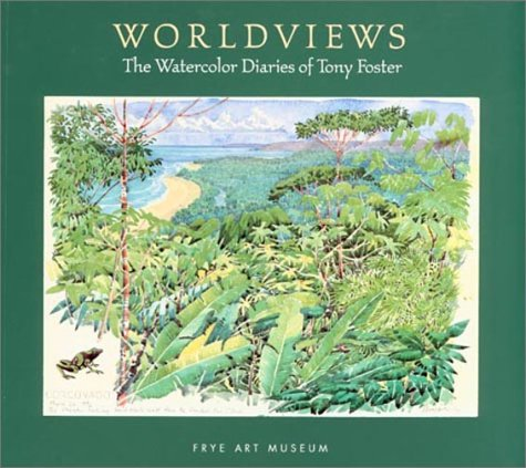 Worldviews: The Watercolor Diaries of Tony Foster (0962460222) by Robinson, Duncan