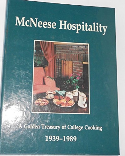 9780962461408: McNeese Hospitality: A Golden Treasury of College Cooking