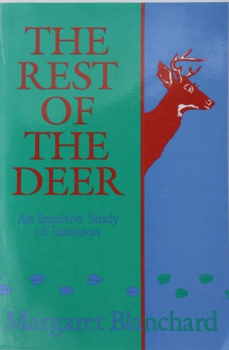9780962462672: The Rest of the Deer: An Intuitive Study of Intuition