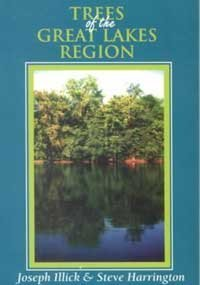 Trees of the Great Lakes Region: Harrington, Steve; Illick, Robert; Illick