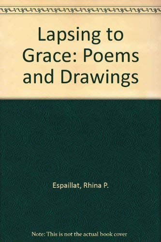 Lapsing to Grace: Poems and Drawings Espaillat, Rhina P.