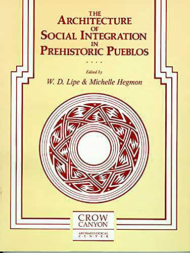 9780962464003: The Architecture of Social Integration in Prehistoric Pueblos (Occasional Papers of the Crow Canyon Archaeological Center, 1)