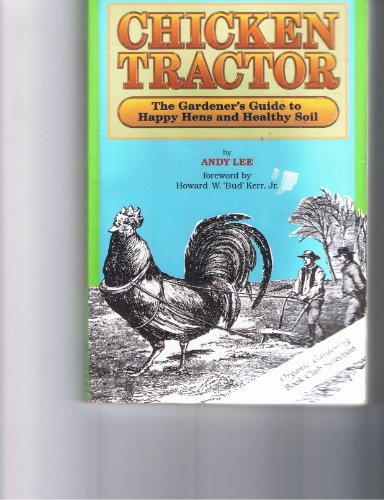 9780962464829: Chicken Tractor: The Gardener's Guide to Happy Hens and Healthy Soil