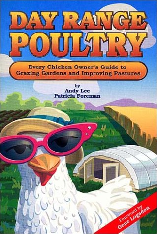 9780962464874: Day Range Poultry: Every Chicken Owner's Guide to Grazing Gardens and Improving Pastures