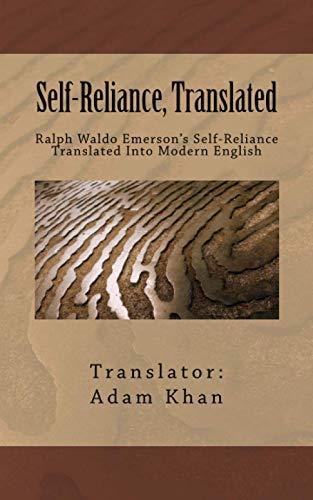 9780962465611: Self-Reliance, Translated: Ralph Waldo Emerson's Self-Reliance Translated Into Modern English