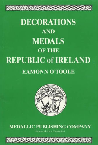 9780962466359: Decorations and Medals of the Republic of Ireland