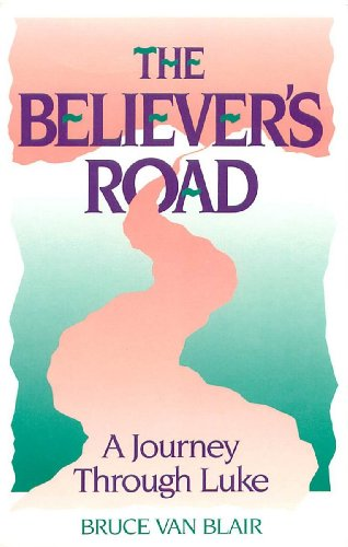9780962466403: The Believer's Road: A Journey Through Luke