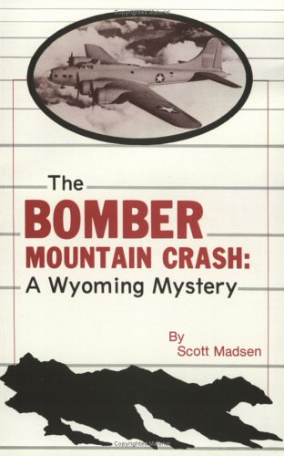9780962466502: The Bomber Mountain Crash Story: A Wyoming Mystery