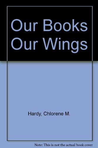 9780962466809: Our Books Our Wings