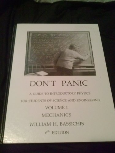 9780962467141: Don't Panic: A Guide to Introductory Physics for Students of Science and Engineering: Mechanics (Volume 1 (Mechanics))