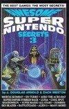 Awesome Super Nintendo Secrets Three (Gaming Mastery Series) (v. 3): Arnold, J. Douglas