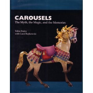 9780962469329: Carousels: The Myth, the Magic, and the Memories
