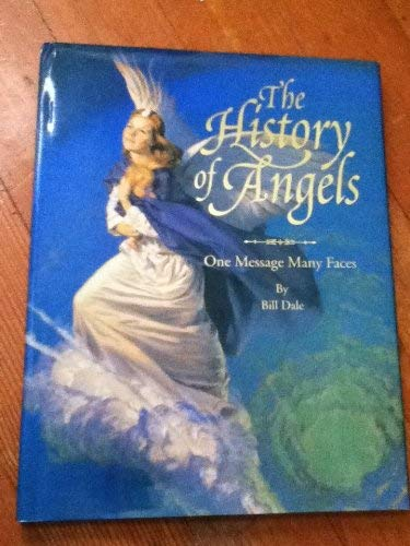 The History of Angels One Message, Many: Bill Dale