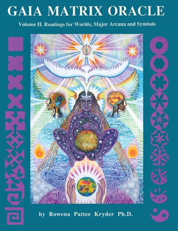 Gaia Matrix Oracle: Readings for Worlds, Major Arcana & Symbols (Volume II): Kryder, Rowena ...