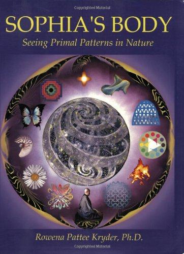 9780962471674: Sophia's Body: Seeing Primal Patterns In Nature