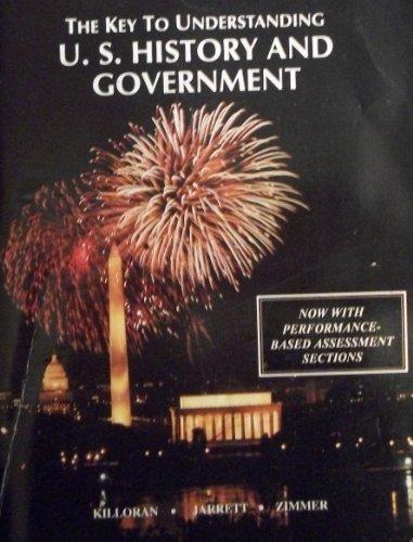 The Key to Understanding U.S. History and Government: KILLORAN, JARRETT, ZIMMER