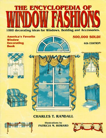 The Encyclopedia of Window Fashions: 1000 Decorating Ideas for Windows, Bedding and Accessories