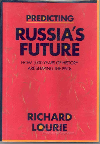 Predicting Russia's Future (The Larger Agenda Series, 1046-364x): Lourie, Richard