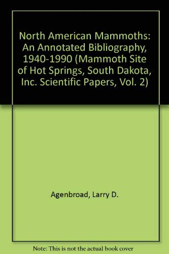 9780962475016: North American Mammoths: An Annotated Bibliography, 1940-1990 (Mammoth Site of Hot Springs, South Dakota, Inc. Scientific Papers, Vol. 2)