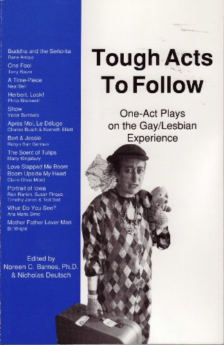 9780962475160: Tough Acts to Follow: One-Act Plays on the Gay/Lesbian Experience