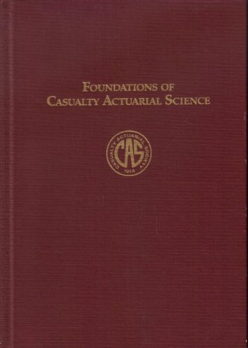 9780962476204: Foundations of Casualty Actuarial Science