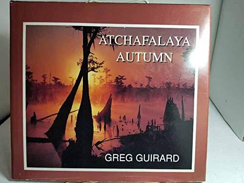 Atchafalaya Autumn: Guirard, Greg