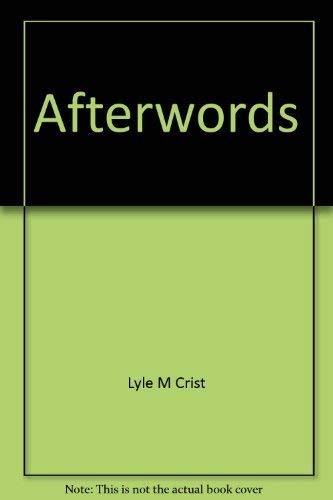 Afterwords: Crist, Lyle M