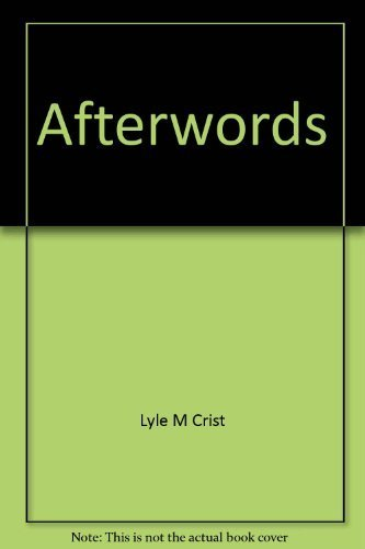 Afterwords : An English Prof's Reflections on: Lyle Crist