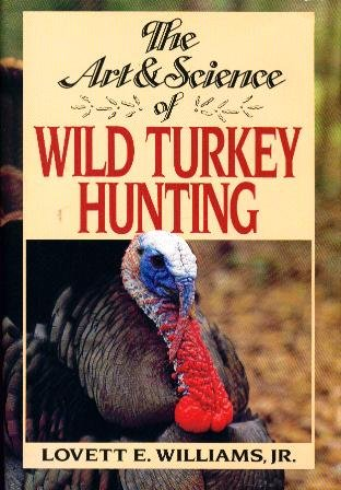 9780962480904: The Art and Science of Wild Turkey Hunting