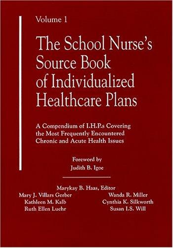 The School Nurse's Source Book of Individualized: Kathleen M. Kalb;