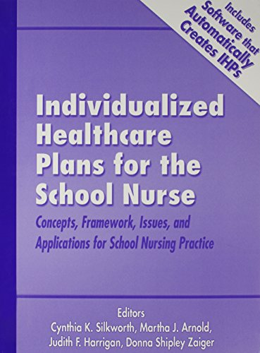 Individualized Healthcare Plans for the School Nurse: Silkworth; C.; Arnold;