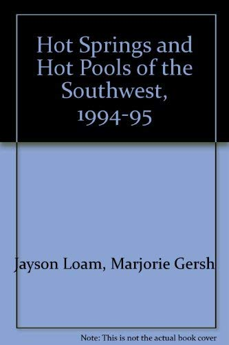9780962483066: Hot Springs and Hot Pools of the Southwest, 1994-95