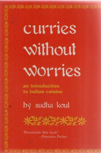 9780962483813: Curries Without Worries: An Introduction to Indian Cuisine