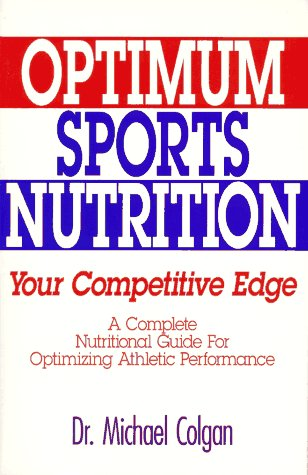 9780962484056: Optimum Sports Nutrition: Your Competitive Edge