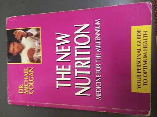 9780962484063: The New Nutrition: Medicine for the Millennium (Your Personal Guide to Optimum Health)