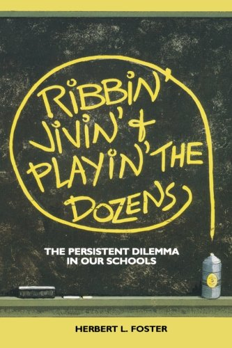 9780962484704: Ribbin' Jivin' and Playin' The Dozens: The Persistent Dilemma in our Schools