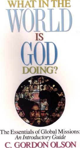 9780962485008: What in the World Is God Doing? : The Essentials of Global Missions