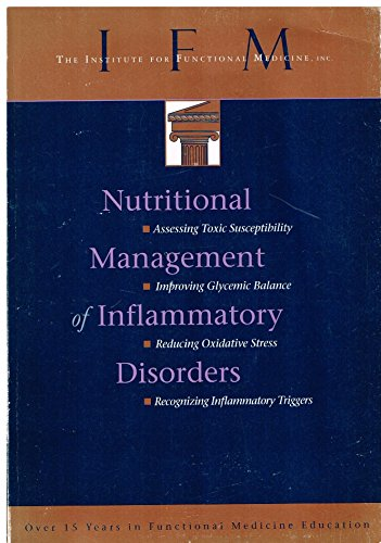Nutritional Management Of Inflammatory Disorders: Inc Institute For Functional Medicine