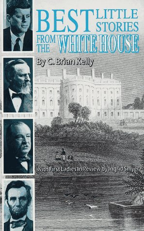 Best Little Stories from the White House: C. Brian Kelly