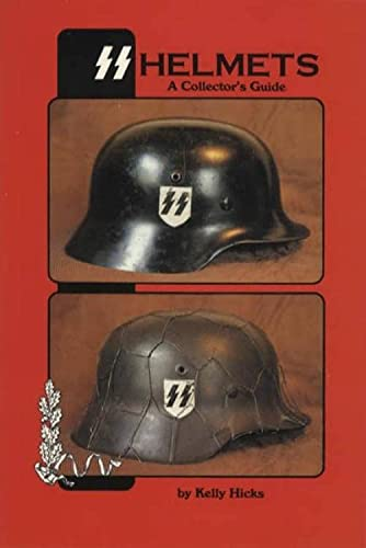 SS Helmets: A Collector's Guide: Kelly Hicks